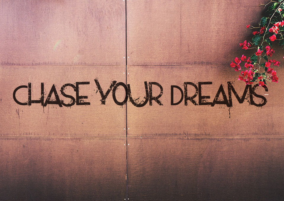 chase your dream A collection of 25 short inspirational quotes live the life of your dreams go on,  do it, and use these wise words to keep you motivated.